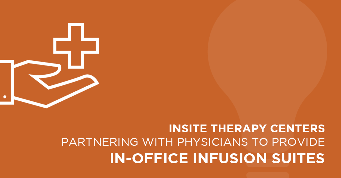 InSite Therapy Centers is a turn-key office management and in-office infusion suite solution for physicians. Read our latest article to learn more.