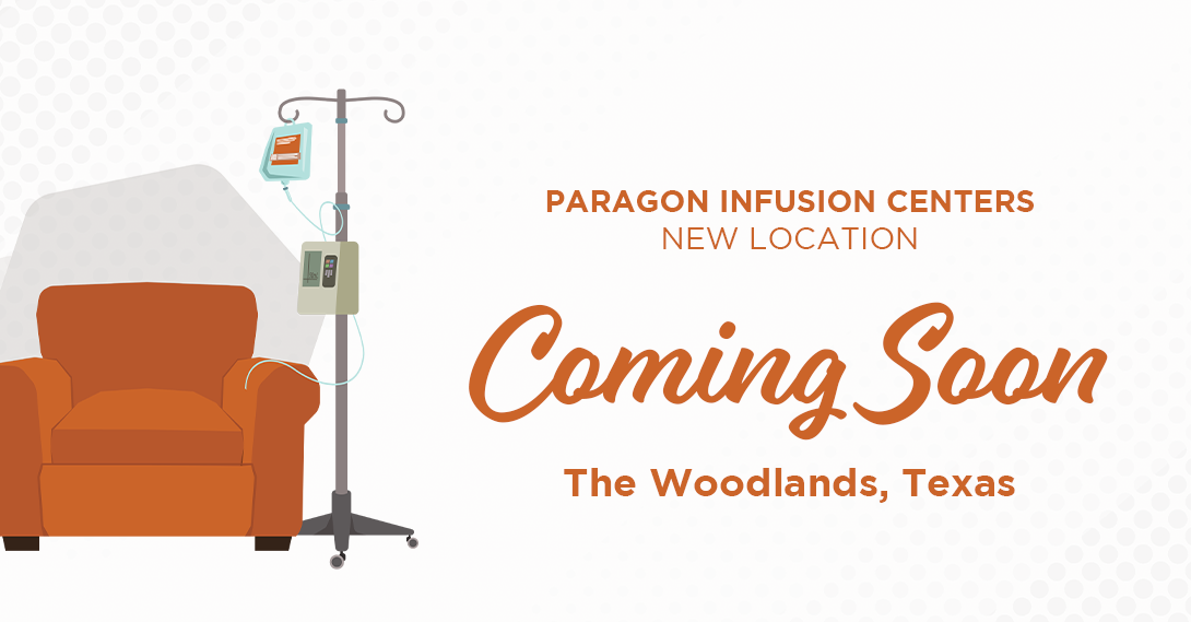 We are so excited to announce that we have a brand new Paragon Infusion Center coming soon to The Woodlands, Texas.