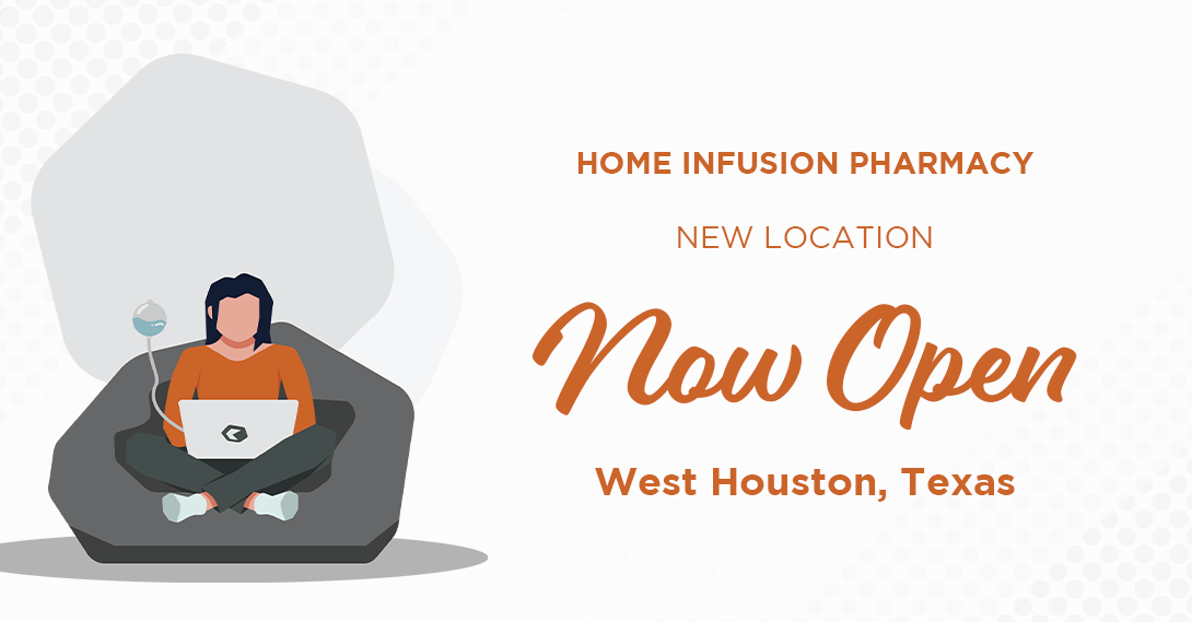 West Houston Home Infusion Pharmacy Now Open